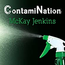 ContamiNation: My Quest to Survive in a Toxic World Audiobook by McKay Jenkins Narrated by Eric Michael Summerer