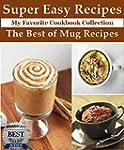 Mug Recipes: The Best of Mug Recipes...