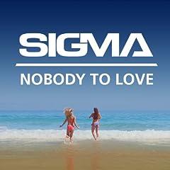 Nobody To Love von Sigma bei Amazon kaufen