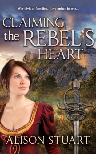 Book: Claiming the Rebel's Heart (The Harcourt Chronicles) by Alison Stuart