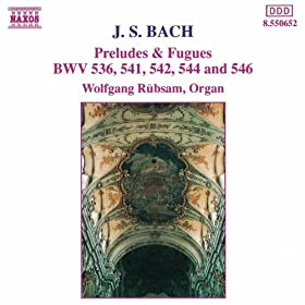 Bach, J.S.: Preludes And Fugues Bwv 536, 541, 542, 544, 546