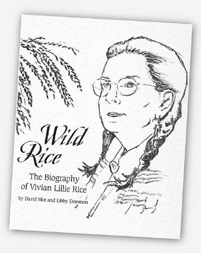 Wild Rice, The Biography of Vivien Lillie Rice PDF