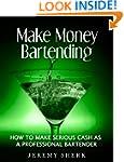 Make Money Bartending: How To Make Se...