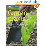Gartenpraxis. Die 300 häufigsten Fragen - kompetent beantwortet
