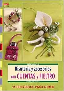 con Cuentas y Fieltro: 11 Proyectos Paso a Paso (Serie Fieltro