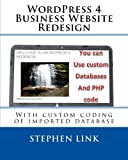 img - for WordPress 4 Business Website Redesign: With custom coding of imported database book / textbook / text book