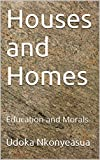 Houses and Homes: Education and Morals
