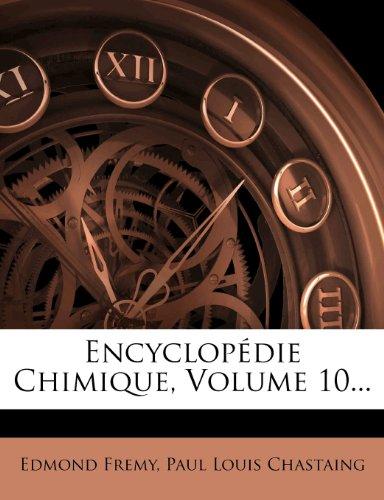 Encyclopédie Chimique, Volume 10...