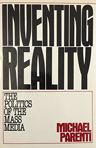 Inventing reality: The politics of the mass media, Parenti, Michael