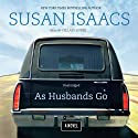 As Husbands Go: A Novel (       UNABRIDGED) by Susan Isaacs Narrated by Hillary Huber