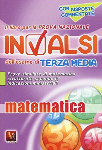 Il libro per la prova nazionale INVALSI dell'esame di terza media Matematica Per la Scuola media PDF