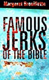 img - for Famous Jerks of the Bible by Margaret Brouillette (2001-08-01) book / textbook / text book