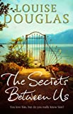 The Secrets Between Us Louise Douglas