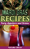 Mardi Gras Recipes: Party Appetizers and Drinks