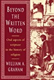 img - for Beyond the Written Word: Oral Aspects of Scripture in the History of Religion book / textbook / text book