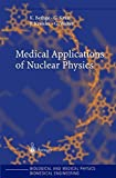 img - for Medical Applications of Nuclear Physics (Biological and Medical Physics, Biomedical Engineering) by K. Bethge (2004-06-14) book / textbook / text book