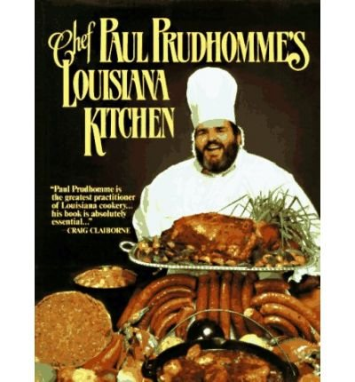 Chef Paul Prudhomme's Louisiana Kitchen (Hardback) - Common by By (author) Paul Prud'Homme