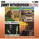 Four Classic Albums Plus (Goin' To Kansas City Blues / Witherspoon Mulligan Webster At The Renaissance / Jimmy Witherspoon At Monterey / In Person (Olympia Concert)