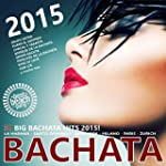 Bachata 2015 (30 Big Bachata Hits) [E...