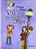 Lola, Band 3: Lola in geheimer Mission