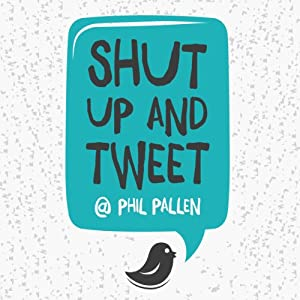 Shut Up and Tweet Audiobook