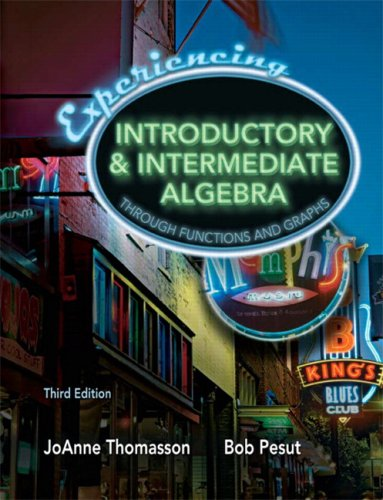 Experiencing Introductory and Intermediate Algebra...