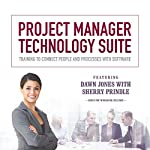Project Manager Technology Suite: Training to Connect People and Processes with Software | Dawn Jones,Sherry Prindle