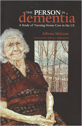 The Person in Dementia: A Study of Nursing Home Care in...