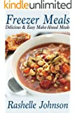 Freezer Meals: Delicious and Easy Make-Ahead Meals (English Edition)