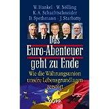 """Das Euro-Abenteuer geht zu Ende: Wie die W�hrungsunion unsere Lebensgrundlagen zerst�rtvon """"Wilhelm Hankel"""""""
