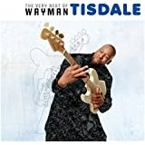 The Very Best Of Wayman Tisdale