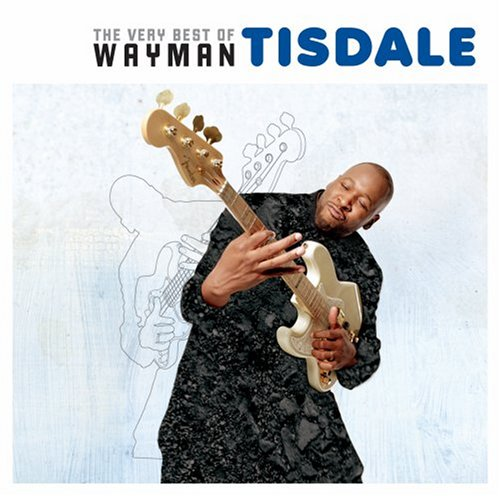 Wayman Tisdale - The Very Best of Wayman Tisdale - Zortam Music