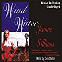 Wind Water Audiobook by Jeanne Williams Narrated by Deb Slater
