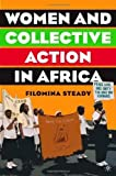 img - for Women and Collective Action in Africa: Development, Democratization, and Empowerment 1st edition by Steady, Filomina Chioma (2005) Hardcover book / textbook / text book