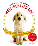 img - for Imagine Life with a Well-Behaved Dog: A 3-Step Positive Dog-Training Program book / textbook / text book
