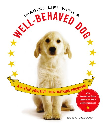 Imagine Life With A Well-Behaved Dog: A 3-Step Positive Dog-Training Program front-984697