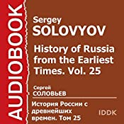 History of Russia from the Earliest Times: Vol. 25 [Russian Edition] | Sergey Solovyov