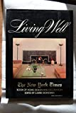 img - for Living well: The New York times book of home design and decoration book / textbook / text book
