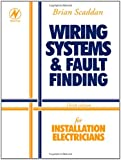 Wiring Systems and Fault Finding: for Installation Electricians (Electrical installation)