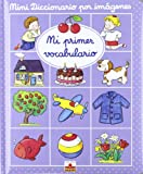 Mini diccionario por imagenes: mi primer vocabulario (Mini Diccionario Por Imagenes/ Mini Picture Dictionary)