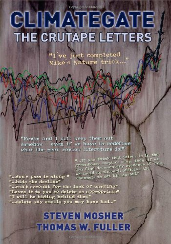 Climategate: The Crutape Letters: Steven Mosher, Thomas W. Fuller: 9781450512435: Amazon.com: Books