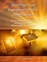 Build Your Own Emergency Off-Grid Power ...