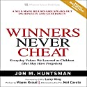 Winners Never Cheat Audiobook by Jon M. Huntsman Narrated by Stow Lovejoy