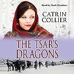 The Tsar's Dragon   Catrin Collier