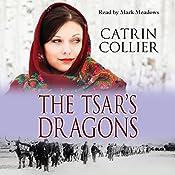 The Tsar's Dragon | Catrin Collier