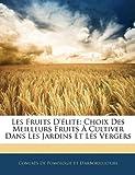 echange, troc  - Les Fruits D'Lite: Choix Des Meilleurs Fruits Cultiver Dans Les Jardins Et Les Vergers