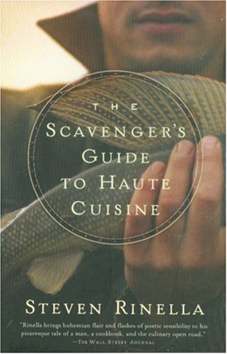 The Scavenger's Guide to Haute Cuisine by Steve Rinella