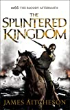 The Splintered Kingdom (The Conquest)
