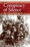 img - for Conspiracy of Silence: Queensland's Frontier Killing Times by Timothy Bottoms (2013-10-21) book / textbook / text book