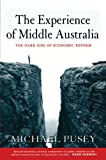 img - for The Experience of Middle Australia: The Dark Side of Economic Reform book / textbook / text book
